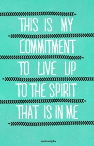 to live up to the spirit that is in me